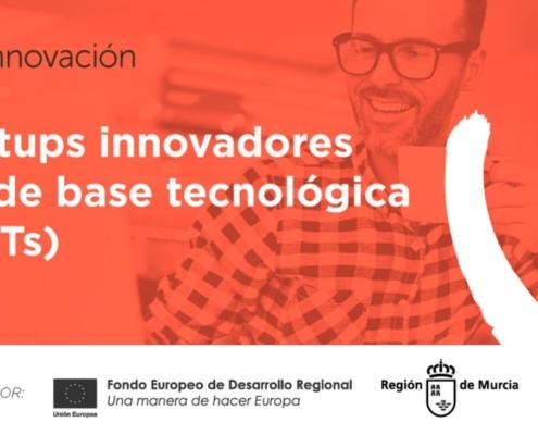 Subvenciones para Startups innovadores y/o de base tecnológica (EIBTs)